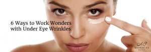 Work Wonders with Under Eye Wrinkles